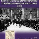 Image for Marea Britanie și chestiunea unirii Basarabiei cu România la Conferința de Pace de la Paris în 1919