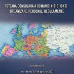 Image for 15 – 16 aprilie 2021 – Conferința: Rețeaua consulară a României (1918-1947): organizare, personal, regulamente